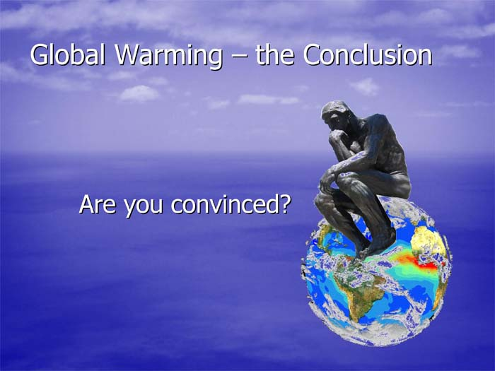 global warming essay with conclusion Global warming means the rise in the mean global temperature to a level which affects the life-forms on the earth surface the factors responsible for this warming may be both natural and man made.